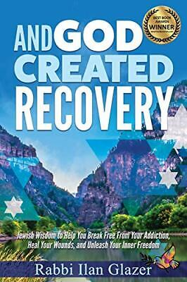 £25.18 • Buy And God Created Recovery: Jewish Wisdom To Help You Break Free From Your Addi…