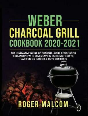 $ CDN41.10 • Buy Weber Charcoal Grill Cookbook 2020-2021 By Roger Malcom Hardcover Book Free Ship