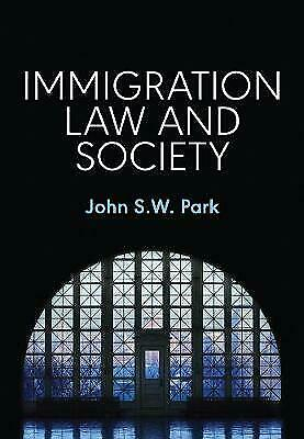 Immigration Law And Society, John S. W. Park,  Paperback • 9.12£