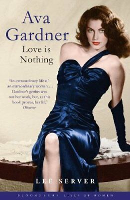 Ava Gardner (Bloomsbury Lives Of Women) By Lee Server, NEW Book, FREE & FAST Del • 13£