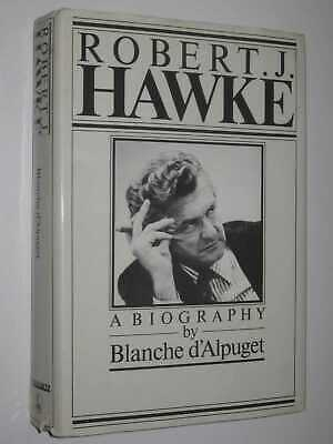AU256 • Buy (SIGNED) Robert J. Hawke By Blanche D'Alpuget Hardcover 0867530014