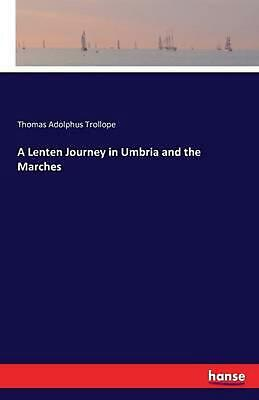 AU49.75 • Buy Lenten Journey In Umbria And The Marches By Thomas Adolphus Trollope (English) P