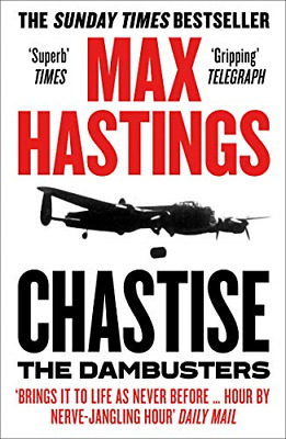 Chastise: The Dambusters, Very Good Condition Book, Hastings, Max, ISBN 00082805 • 5.13£