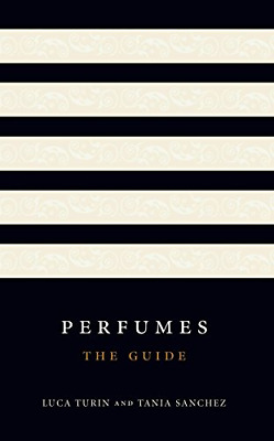 Perfumes: The Guide, Sanchez, Tania, Turin, Luca, Good Condition Book, ISBN 9781 • 6.43£