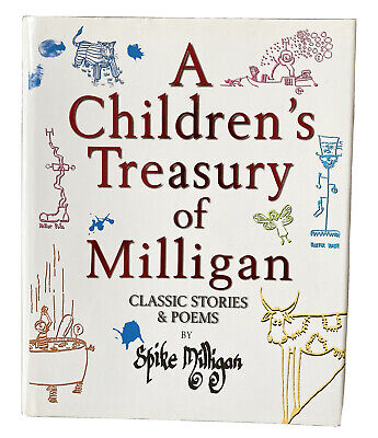 A CHILDREN'S TREASURY OF MILLIGAN: CLASSIC STORIES AND POEMS By Spike Milligan • 3£