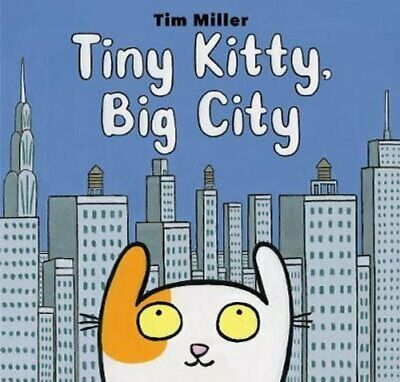 $15.43 • Buy Tiny Kitty, Big City By Tim Miller 9780062414427 | Brand New | Free US Shipping