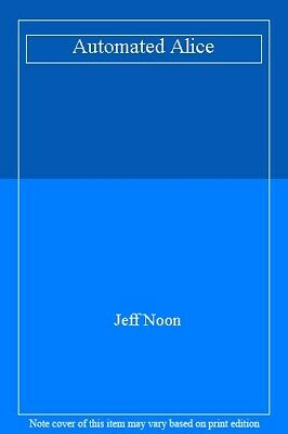 £2.98 • Buy Automated Alice,Jeff Noon- 9780385408080
