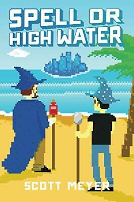 AU20.54 • Buy Spell Or High Water (Magic 2.0) By Meyer, Scott (Paperback)