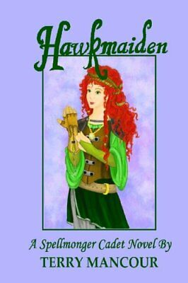 AU31.85 • Buy Hawkmaiden: A Spellmonger Cadet Novel #1 (Volume 1) By Mancour, Terry (Paperb…