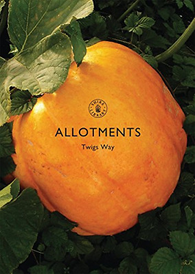 £2.46 • Buy Allotments (Shire Library), Very Good Condition Book, Twigs Way, ISBN 9780747806