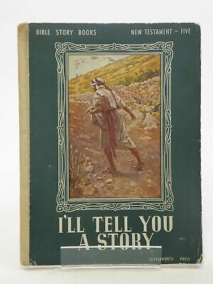 £12.40 • Buy I'LL TELL YOU A STORY - Wightman, Elfreyda M.C.. Illus. By Copping, Harold