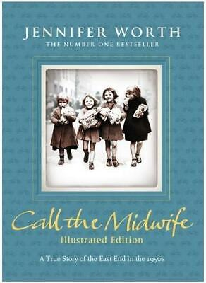 Call The Midwife: Illustrated Edition, Worth, Jennifer, Good Condition Book, ISB • 4.06£