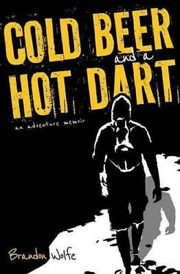 £6.26 • Buy Cold Beer And A Hot Dart By Wolfe, Brandon, NEW Book, FREE & FAST Delivery, (Pap