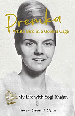 £8.29 • Buy Premka: White Bird In A Golden Cage: My Life With Yogi Bhajan, Very Good Conditi