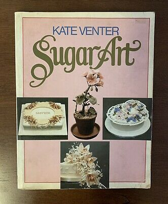 Kate Ventor Sugar Art - Cake Decorating Book • 0.45£