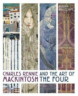 £39.62 • Buy Charles Rennie Mackintosh And The Art Of The Four By Billcliffe, Roger (Hardc…