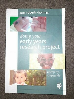 £3 • Buy Doing Your Early Years Research Project: A Step By Step Guide By Guy Roberts-Ho…