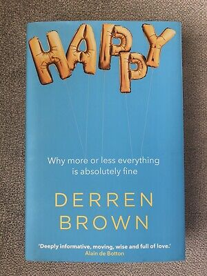 £12.50 • Buy Happy: Why More Or Less Everything Is Absolutely Fine By Derren Brown...