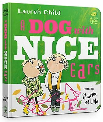 £6.44 • Buy A Dog With Nice Ears (Charlie And Lola) By Child, Lauren, NEW Book, FREE & FAST