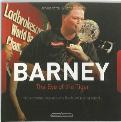 £4.42 • Buy Barney - The Eye Of The Tiger: The Authorised Biography Of A Dutch Darts Playi,