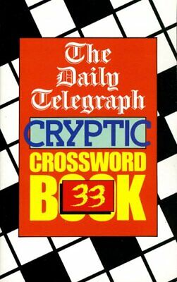£24.11 • Buy Daily Telegraph Cryptic Crosswords Book 33: No.33 (Daily Telegraph Cryptic Cro,