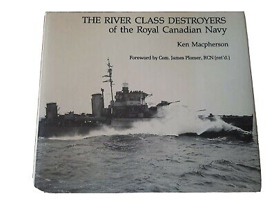 £15 • Buy The River Class Destroyers Of The Royal Canadian Navy Ken Macpherson