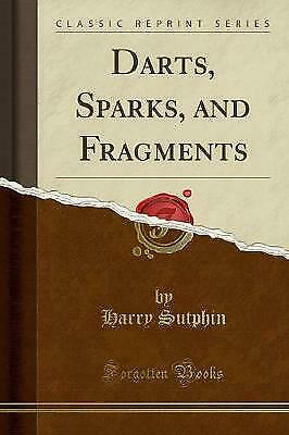 £10.74 • Buy Darts, Sparks, And Fragments Classic Reprint, Harry Sutphin,  Paperback