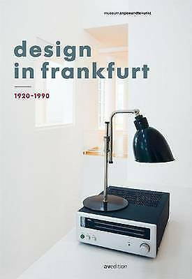 £13.79 • Buy Design In Frankfurt 19201990 With A Contribution By Dieter Rams And A Prologue B