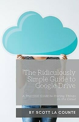 AU15.19 • Buy The Ridiculously Simple Guide Google Drive Practical Guide By La Counte Scott