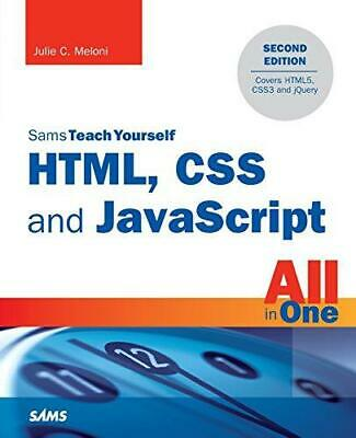 £6.30 • Buy HTML, CSS And JavaScript All In One, Sams Teach Yourself: Covering HTML5, CSS3,