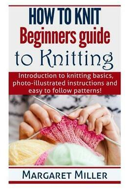 £4.50 • Buy How To Knit:: Beginners Guide To Knitting: Introduction To Knitting Basics, Phot