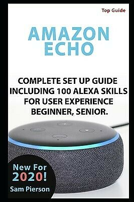 AU24.12 • Buy Amazon Echo Complete Set Up Guide Including 100 Alexa Skills For By Pierson Sam