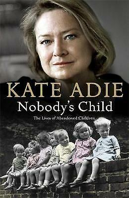 £2.59 • Buy Nobody's Child By Adie, Kate, Very Good Used Book (Hardcover) FREE & FAST Delive