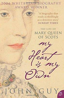 £4.11 • Buy My Heart Is My Own: The Life Of Mary Queen Of Scots, Guy, John, Good Condition B