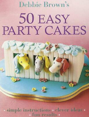 £2.59 • Buy 50 Easy Party Cakes By Debbie Brown, Good Used Book (Paperback) FREE & FAST Deli
