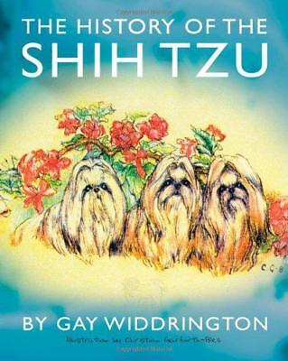 £10.79 • Buy The History Of The Shih Tzu By Gay Widdrington, NEW Book, FREE & FAST Delivery,