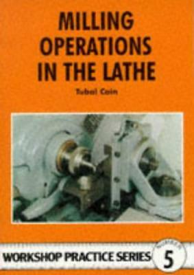 £7.20 • Buy Milling Operations In The Lathe (Workshop Practice) By Tubal Cain, NEW Book, FRE