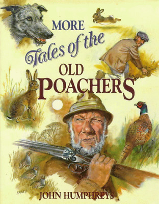 £4.10 • Buy More Tales Of The Old Poachers, John Humphreys, Good Condition Book, ISBN 978071
