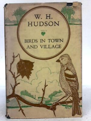 £16.99 • Buy Birds In Town And Village. (W.H. Hudson - 1935) (ID:83698)