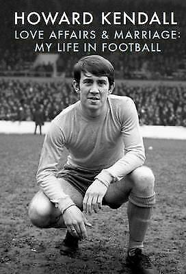 £3.74 • Buy Love Affairs & Marriage: My Life In Football By Howard Kendall, Very Good Used B