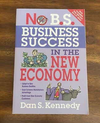 £6.20 • Buy No B. S. Ser.: Business Success In The New Economy By Dan S. Kennedy (2010, TPB)