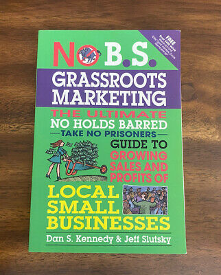 £6.20 • Buy No B. S. Grassroots Marketing : The Ultimate No Holds Barred Take No...TPB