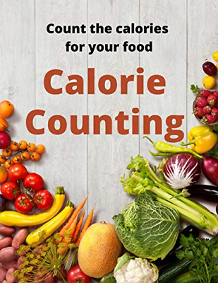 £4.89 • Buy Count The Calories Of Food: The Complete Book Calories Counting For Your Health