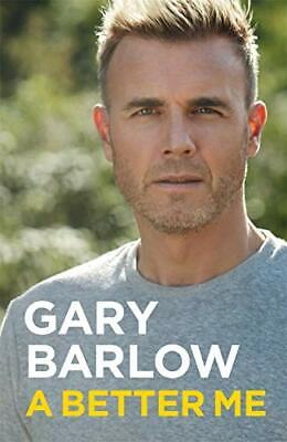 £3.19 • Buy A Better Me: The Official Autobiography By Barlow, Gary, Very Good Used Book (Ha