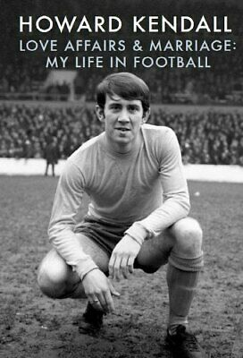 £3.89 • Buy Love Affairs & Marriage: My Life In Football,Howard Kendall