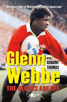 £3.93 • Buy Glenn Webbe - The Gloves Are Off - Autobiography Of Welsh Rugby's, Very Good Con
