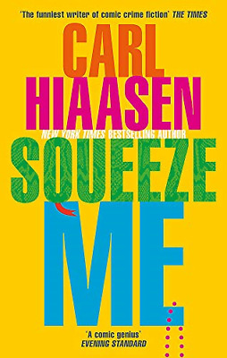 £5.47 • Buy Squeeze Me: The Ultimate Satire For 2021, Hiaasen, Carl, Good Condition Book, IS