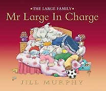 £3.62 • Buy The Large Family: Mr Large In Charge, Murphy, Jill, Good Condition Book, ISBN 18