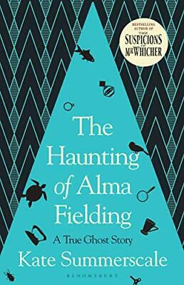 £19.79 • Buy The Haunting Of Alma Fielding: A True Ghost Story By Summerscale, Kate, NEW Book
