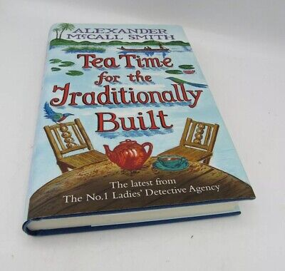 £18.12 • Buy SIGNED Tea Time For The Traditionally Built By Alexander McCall Smith